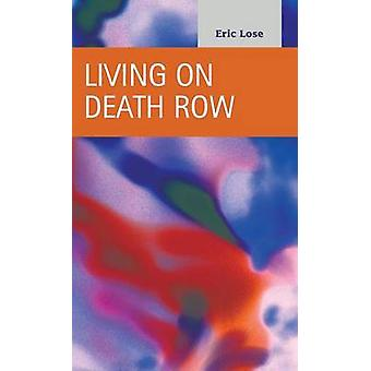 Living on Death Row by Lose & Eric