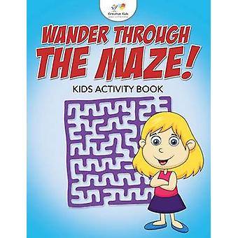 Wander Through the Maze Kids Activity Book by Kreative Kids