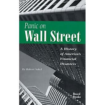 Panic on Wall Street A History of Americas Financial Disasters by Sobel & Robert
