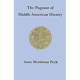 The Pageant of Middle American History by Peck & Anne Merriman