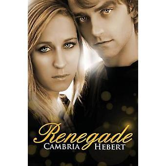 Renegade by Hebert & Cambria M.