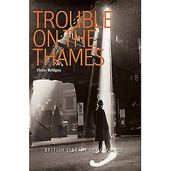 Trouble on the Thames: A British Library Spy Classic (British Library Spy Classics)