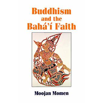 Buddhism and the Bahai Faith by Momen & Moojan