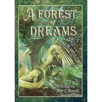 A Forest of Dreams by Booth & Roy C.