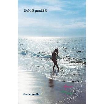 field6 post22 by Kaelle & Shane