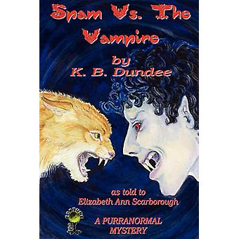 Spam vs. the Vampire by Dundee & K. B.