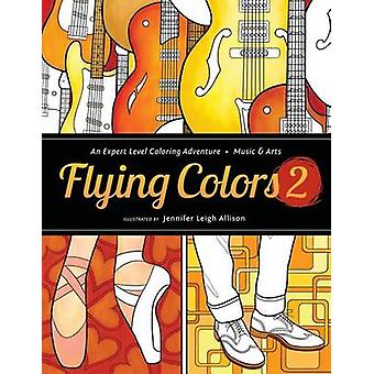 Flying Colors 2 Music  Arts by Allison & Jennifer Leigh