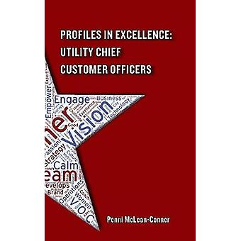 Profiles in Excellence Utility Chief Customer Officers by McLeanConner & Penni