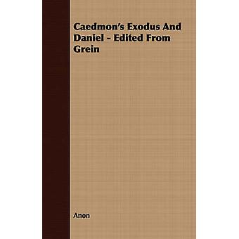 Caedmons Exodus And Daniel  Edited From Grein by Anon