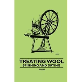 Treating Wool  Spinning and Drying by Anon.