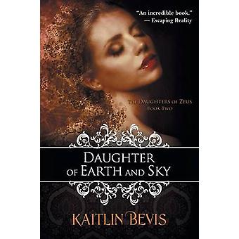 Daughter of Earth and Sky by Bevis & Kaitlin