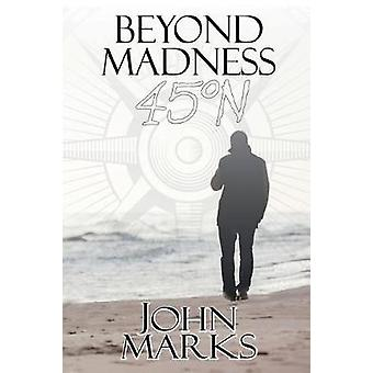 Beyond Madness 45N by Marks & John