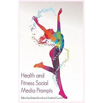 Health and Fitness Social Media Prompts 200 Prompts for Authors For Blogs Facebook and Twitter by BuzzTrace