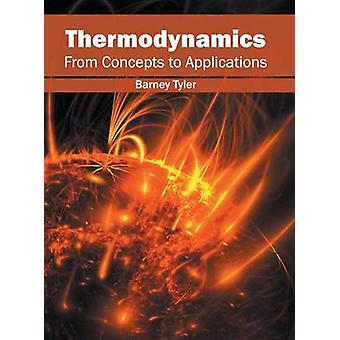 Thermodynamics From Concepts to Applications by Tyler & Barney
