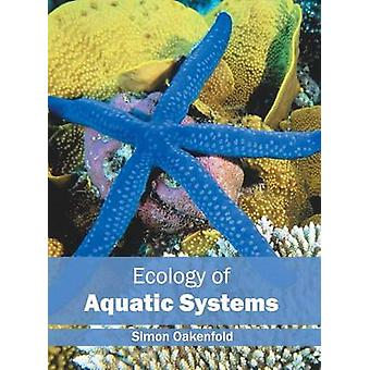 Ecology of Aquatic Systems by Oakenfold & Simon