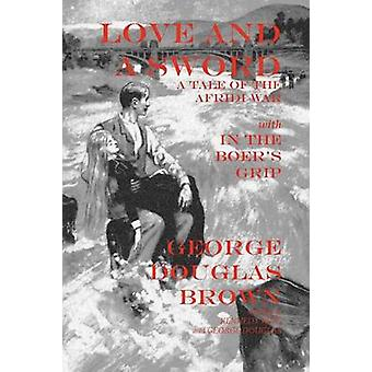 Love and a Sword by Brown & George Douglas