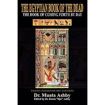 Ancient Egyptian Book of the Dead by Ashby & Muata