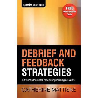 Debrief and Feedback Strategies by Mattiske & Catherine