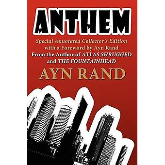 Anthem Special Annotated Collectors Edition with a Foreward by Ayn Rand by Rand & Ayn