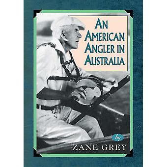 American Angler in Australia by Grey & Zane