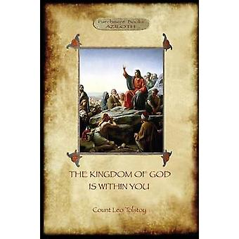 The Kingdom of God is Within You with preface by the author Aziloth Books by Tolstoy & Leo