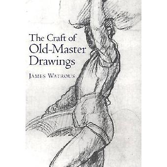 Craft behärska gamla ritningar av James Watrous - 9780299014254 bok