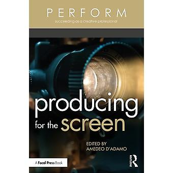 Producing for the Screen by Amedeo D Adamo