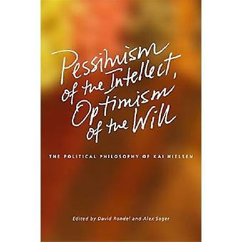 Pessimism of the Intellect - Optimism of the Will - The Political Phil