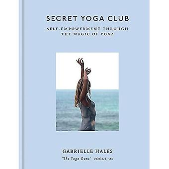 Secret Yoga Club: Self-empowerment through the� magic of yoga