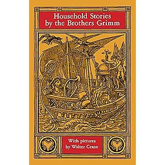 Household Stories by the Brothers Grimm by Jacob Grimm - 978048621080