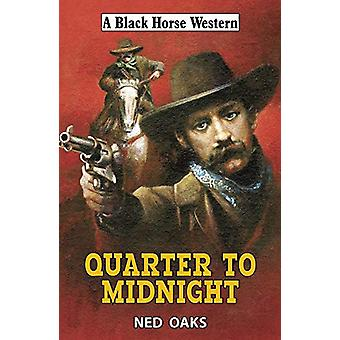 Quarter to Midnight by Ned Oaks - 9780719828317 Book