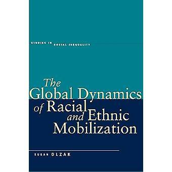 Die globale Dynamik der rassischen und ethnischen Mobilisierung von Susan Olzak