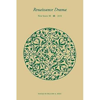 Renaissance Drama v. 38 by William N. West - 9780810126985 Book