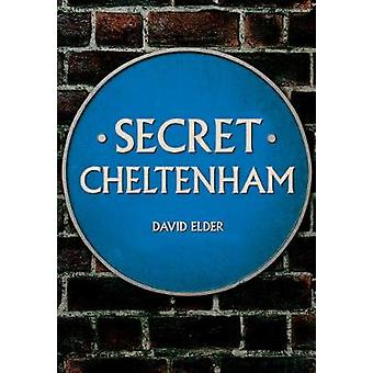Secret Cheltenham by David Elder - 9781445673325 Book