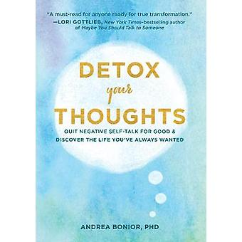 Detox Your Thoughts by Andrea Bonior - 9781452184876 Book