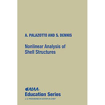 Nonlinear Analysis of Shell Structures by Anthony N Palazotto - 97815