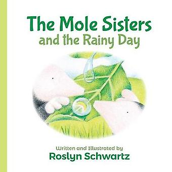 The Mole Sisters and the Rainy Day by Roslyn Schwartz - 9781773212296