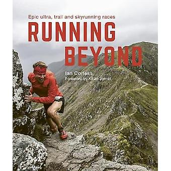 Running Beyond - Epic Ultra - Trail and Skyrunning Races by Ian Corles