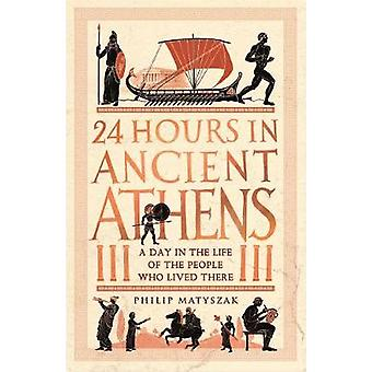 24 Hours in Ancient Athens - A Day in the Life of the People Who Lived