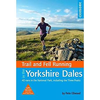 Trail and Fell Running in the Yorkshire Dales - 40 runs in the Nationa