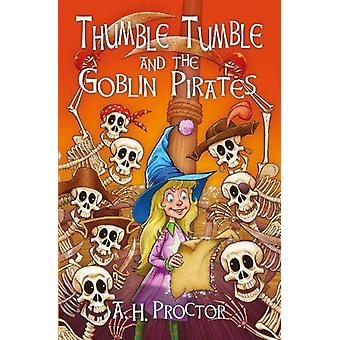 Thumble Tumble and the Ollpheist by A.H Proctor - 9781909266117 Book