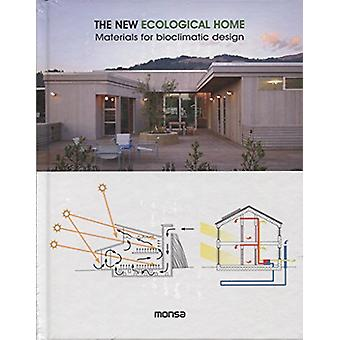 The New Ecological Home - Materials for Bioclimatic by Patricia Martin