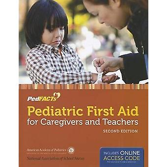 Pediatric First Aid For Caregivers And Teachers (Pedfacts) by AAP - A