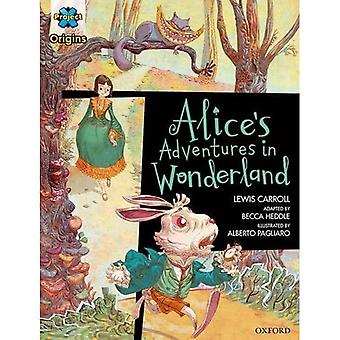 Project X Origins Graphic Texts: Dark Red Book Band,� Oxford Level 18: Alices Adventures in Wonderland (Project X Origins Graphic Texts)