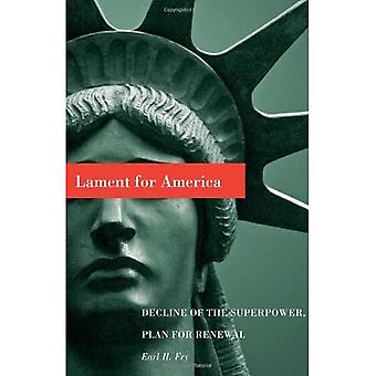 Lament for America: Decline of the Superpower, Plan for Renewal