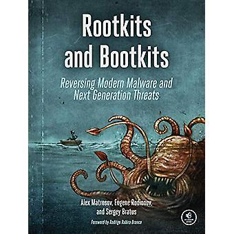 Rootkits And Bootkits - Reversing Modern Malware and Next Generation T