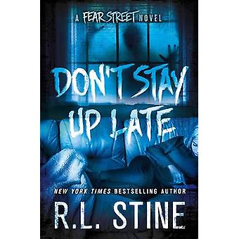Don't Stay Up Late - A Fear Street Novel by R L Stine - 9781250051622