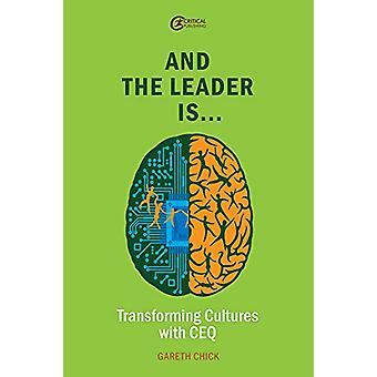 And the Leader is..... - Transforming Cultures with CEQ by Gareth Chic