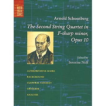 The Second String Quartet in F-Sharp Minor - Opus 10 by Arnold Schoenb