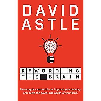 Rewording the Brain by David Astle - 9781760295486 Book